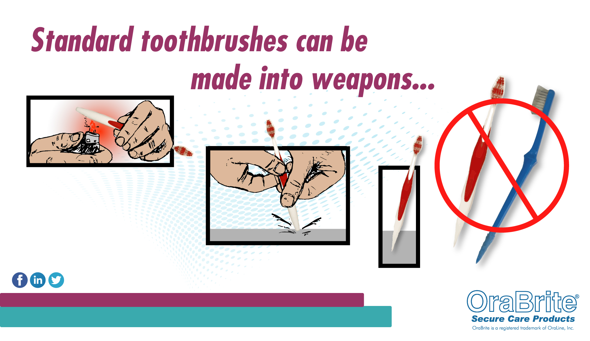 Standard toothbrushes can be made into weapons...